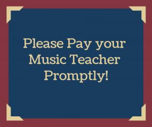 Please Pay your Music Teacher