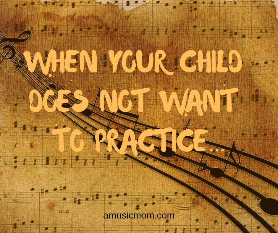 When your child does not want to practice