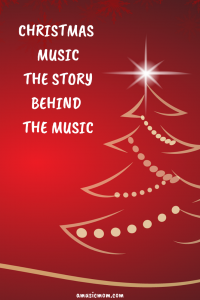 Christmas Music - the Story behind the Music