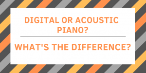 Digital or Acoustic Piano