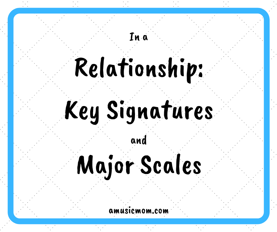 In a Relationship: Key Signatures and Major Scales