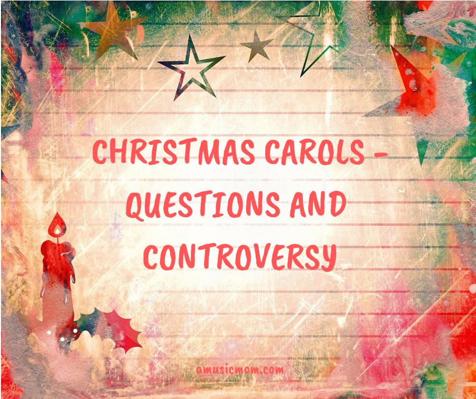 Christmas Carols – Questions and Controversy