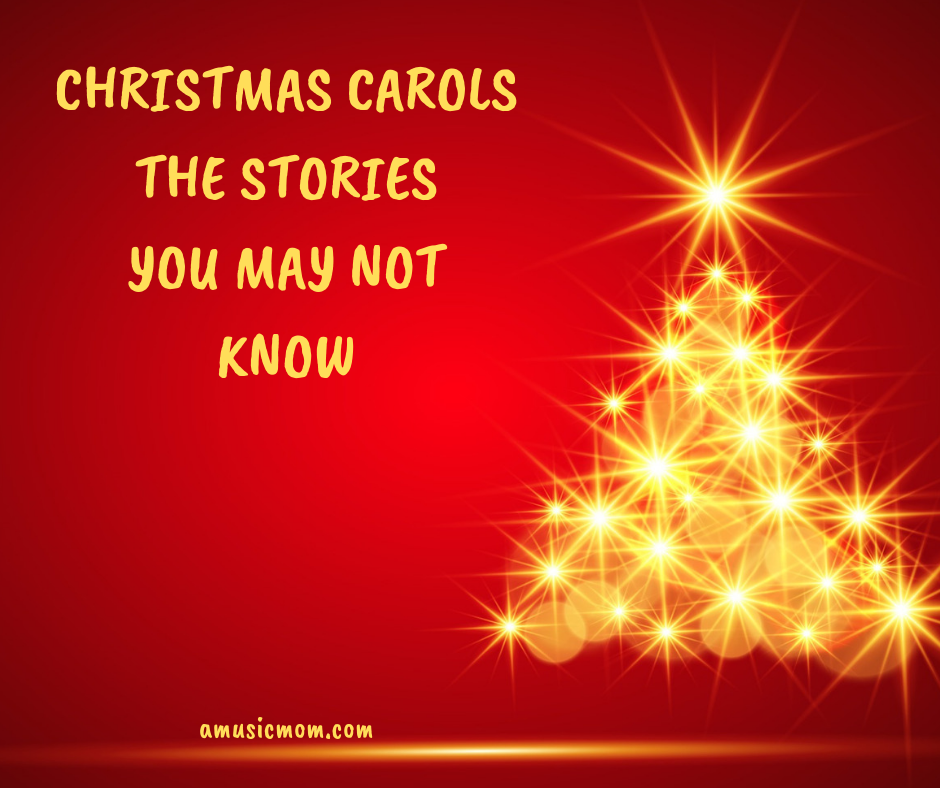 Christmas Carols – The Stories You May Not Know