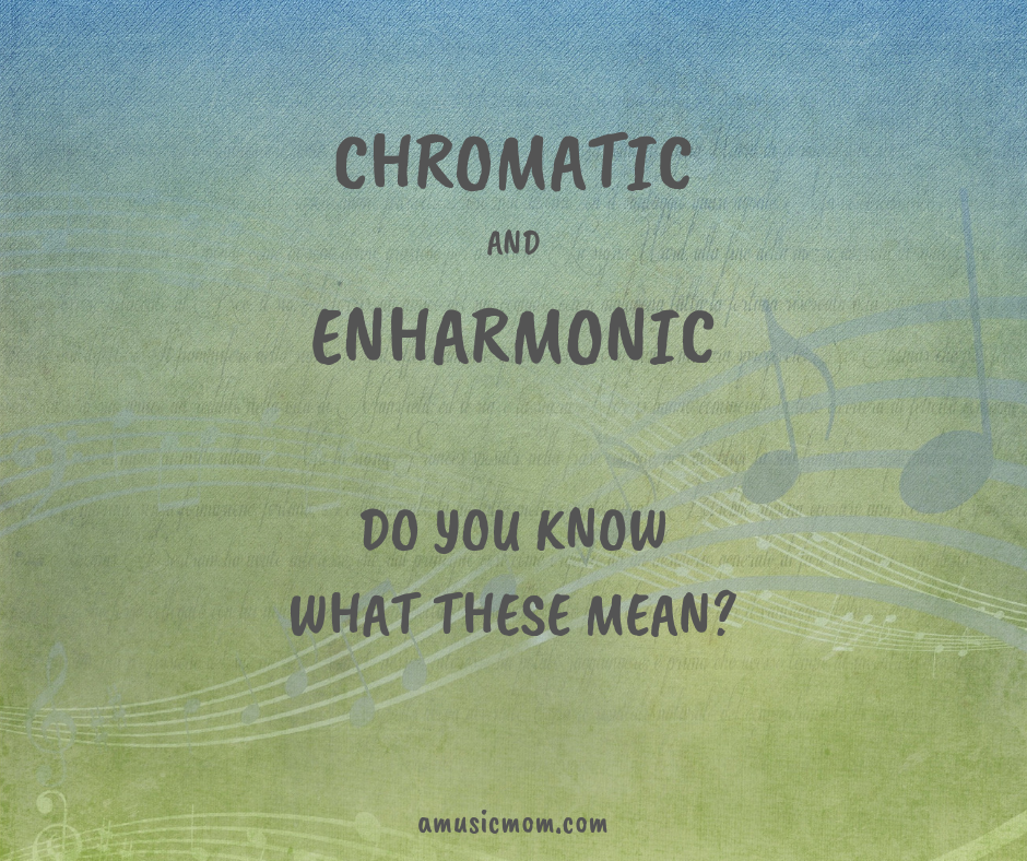 Chromatic and Enharmonic – What Do these Mean?