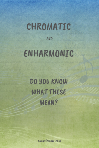 Chromatic and Enharmonic - Do You Know What These Mean?
