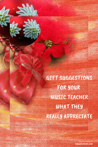Gift Suggestions for your Music Teacher