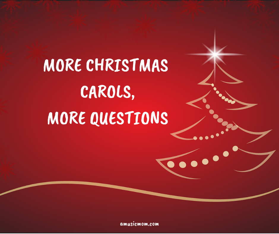 More Christmas Carols, More Questions