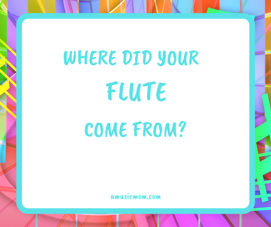 Where did your flute come from?