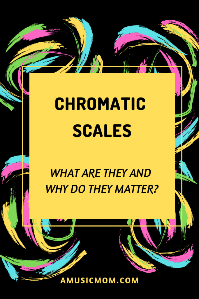 Chromatic Scales - What are they and why do they matter?