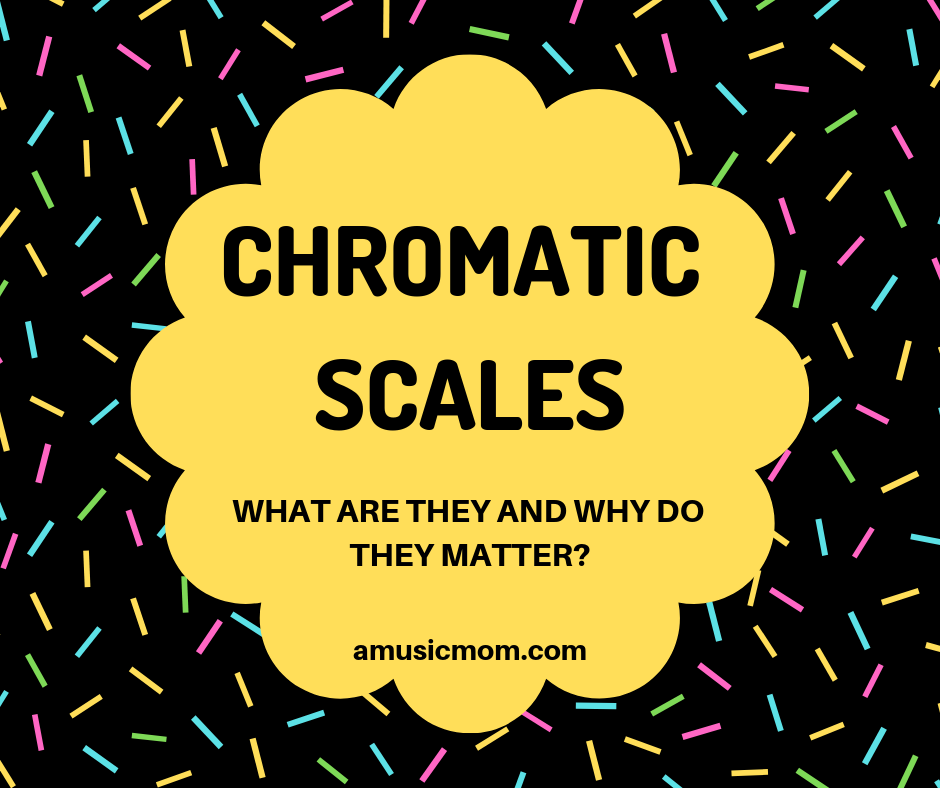 Chromatic Scales