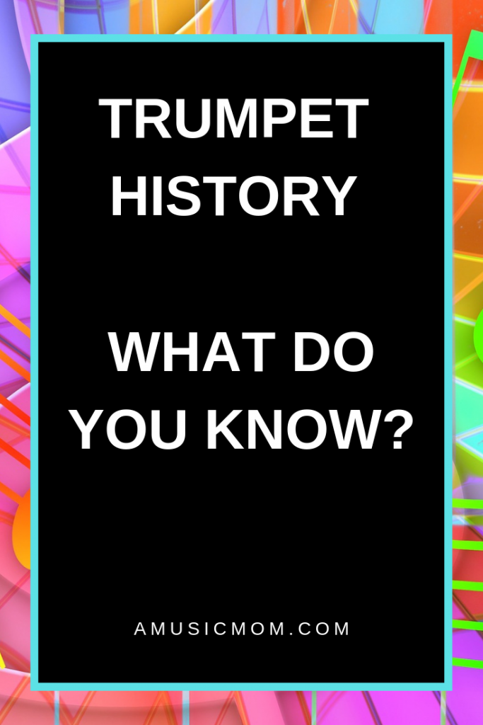 Trumpet History - What Do You Know?