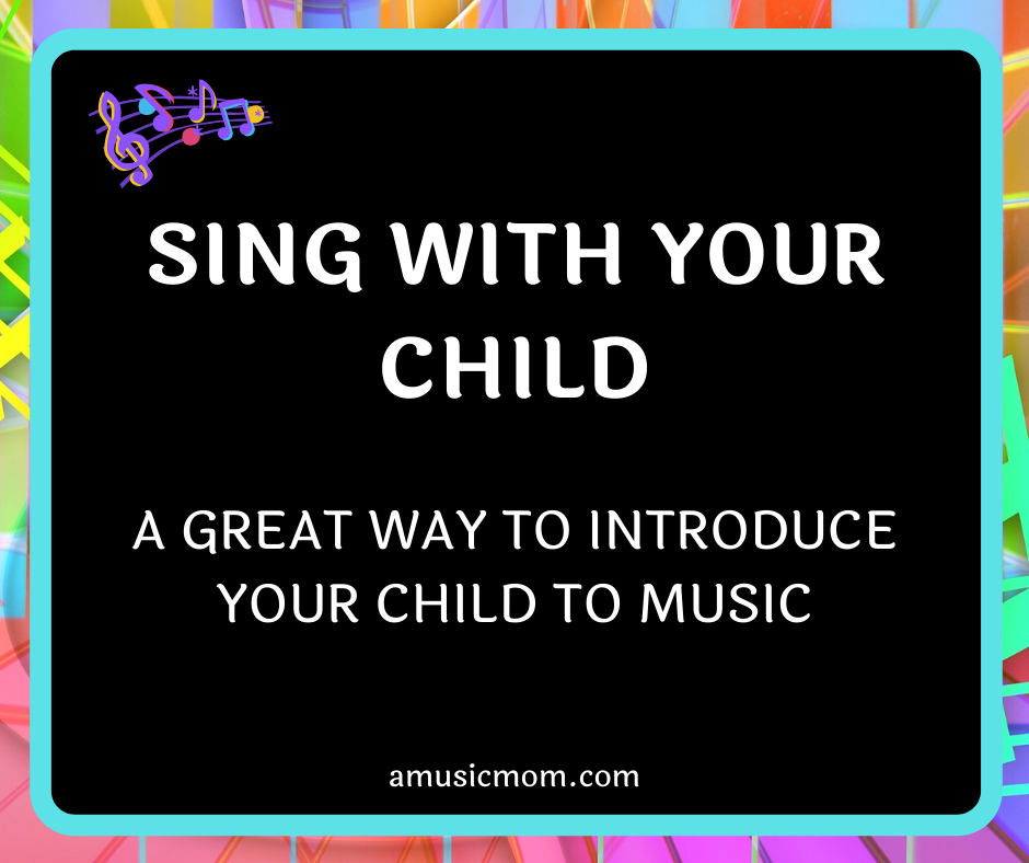 Sing with your Child – It will be good for both of you!