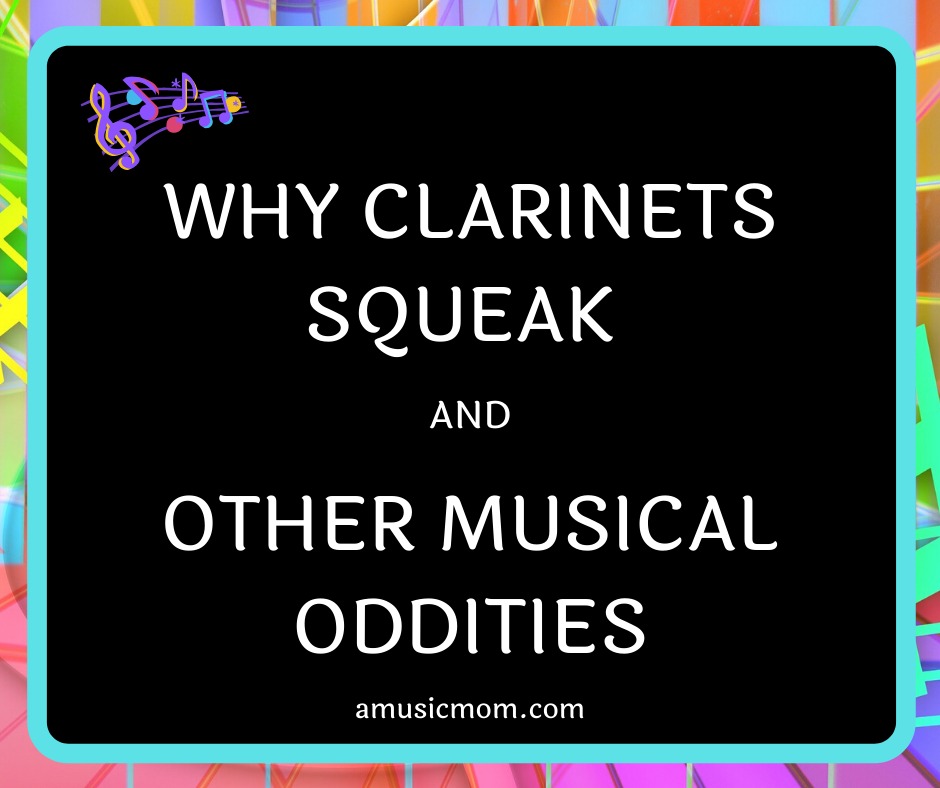 Why Clarinets Squeak and Other Instrument Oddities