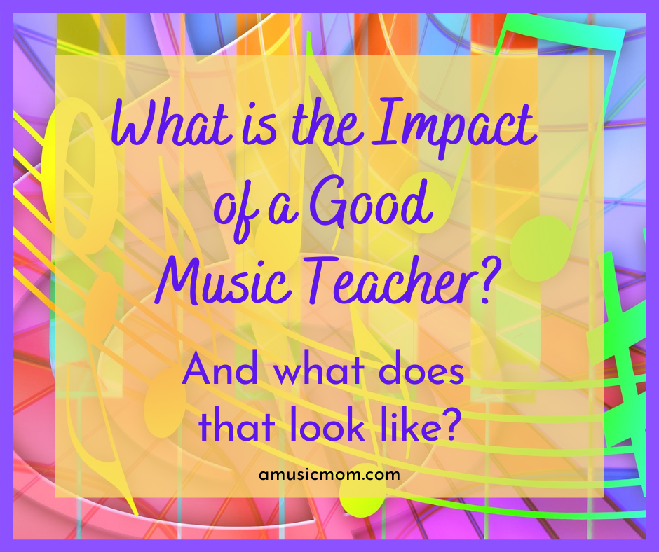What is the Impact of a Good Music Teacher?
